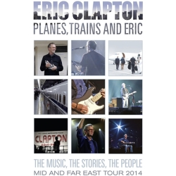 Eric Clapton Planes Trains And Eric Mid And Far East Tour 2014 DVD