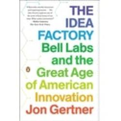 The Idea Factory Bell Labs and the Great Age of American Innovation