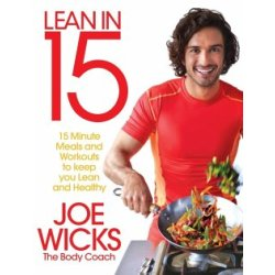Lean in 15 the Shift Plan 15 Minute Meals and Workouts to Keep You Lean and Healthy by Joe Wicks (Paperback 2015)